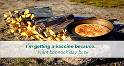 I'm getting a vaccine because... I want bannock day back