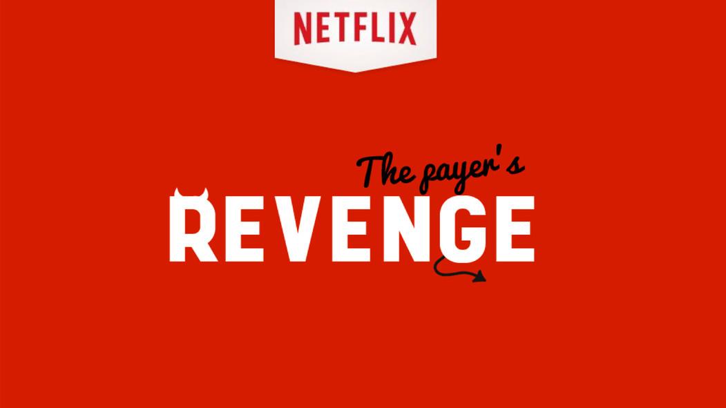 Netflix the payer's revenge.jpg