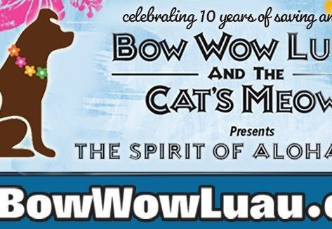 The Bow Wow Luau & The Cat's Meow®...A Fun Night of Hope for Homeless and Abused Dogs and Cats