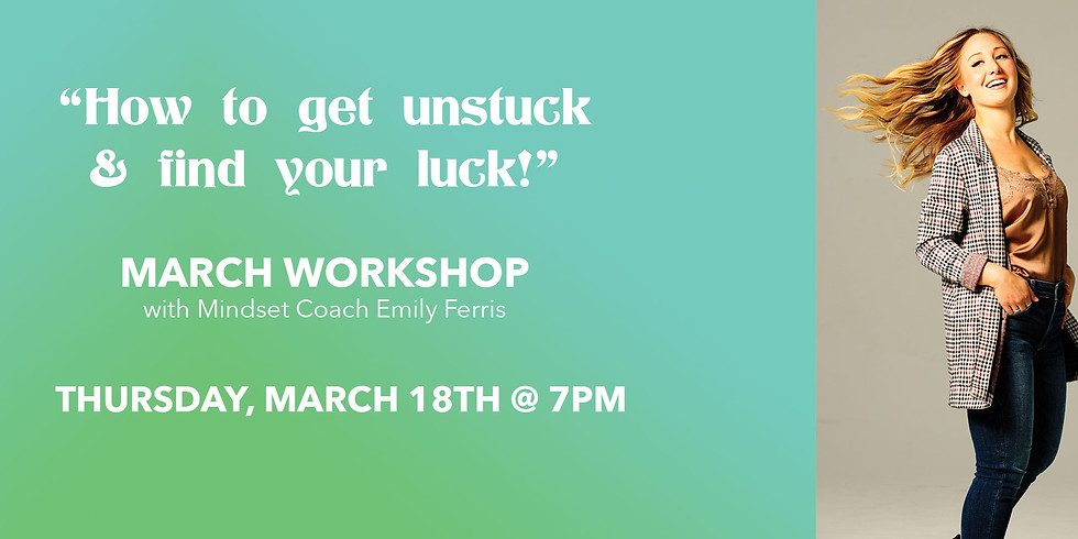 How to get unstuck & find your luck!