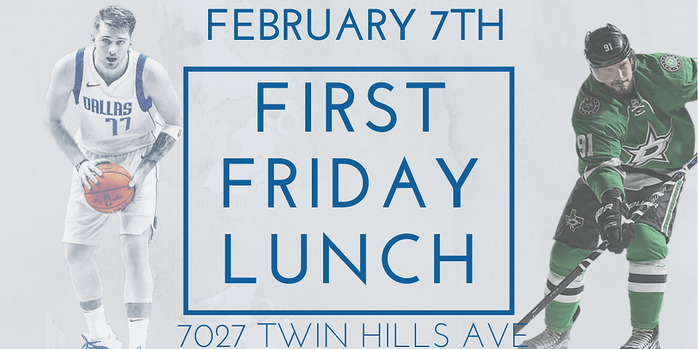 February First Friday Lunch