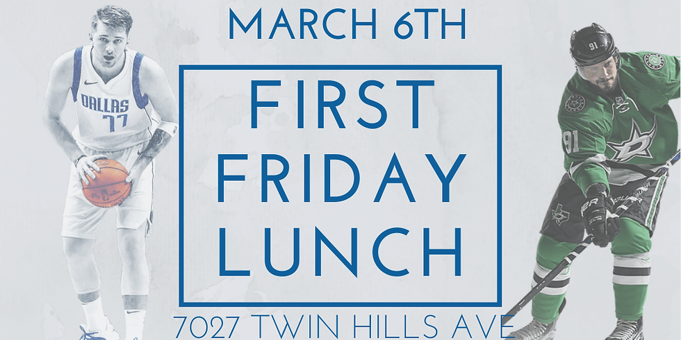 March First Friday Lunch