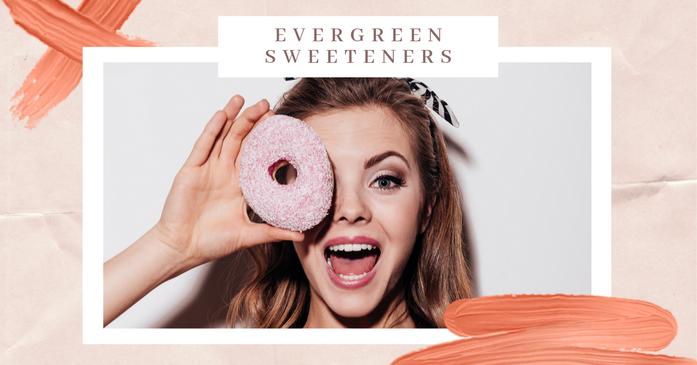 Evergreen Sweeteners