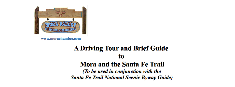 A Driving Tour & Brief Guide to Mora & The Santa Fe Trail