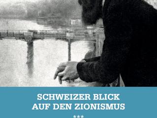 120 Jahre nach dem ersten Zionismuskongress: Schweizer Blick auf den Zionismus.