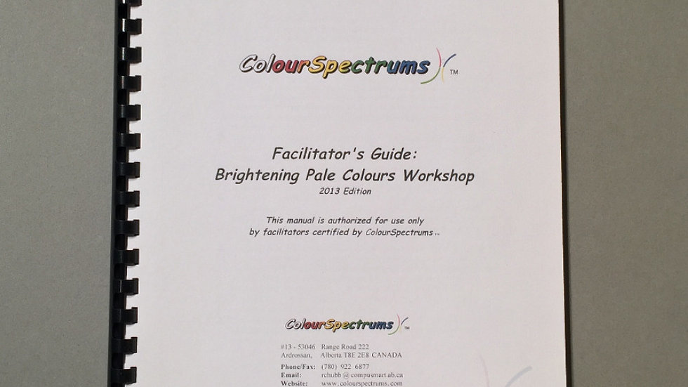 CS 004 Facilitator's Guide: Brightening Pale Colours (4 hour 2013 ed.)