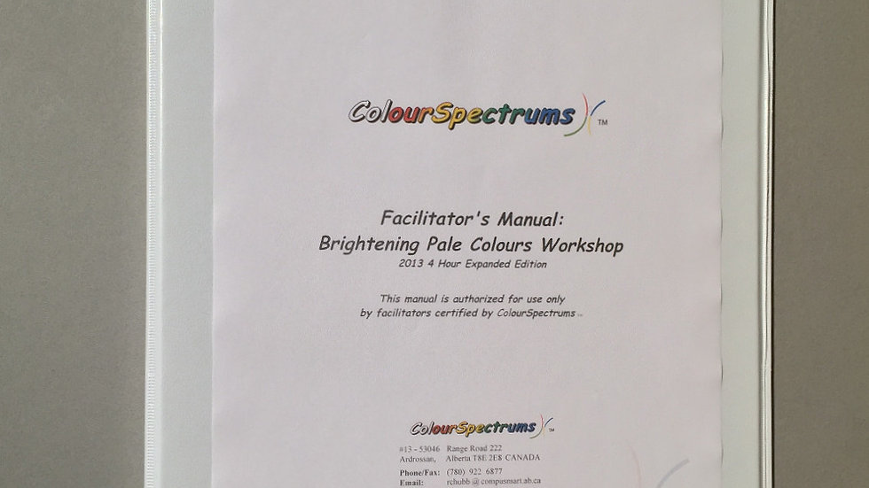 CS 005 Facilitator's Manual: Brightening Pale Colours (4 hour 2014 ed.)This manu