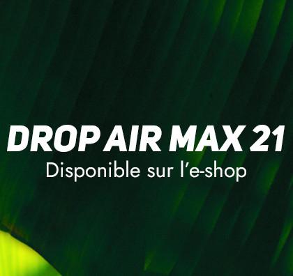 Nouveau DROP AIRMAX 21