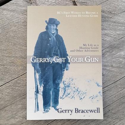 """""""Gerry Get Your Gun"""""""
