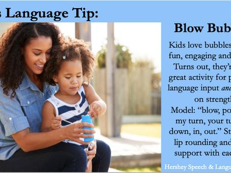 Tala's Tip: Blow Bubbles!