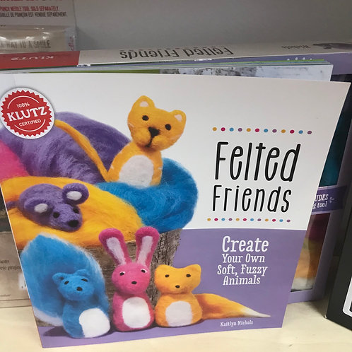 Felted Friends by Klutz