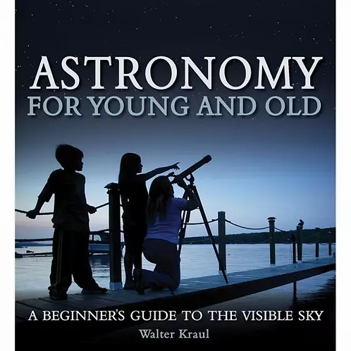 Astronomy for Young and Old - Walter Kraul