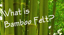 What is Bamboo Felt?