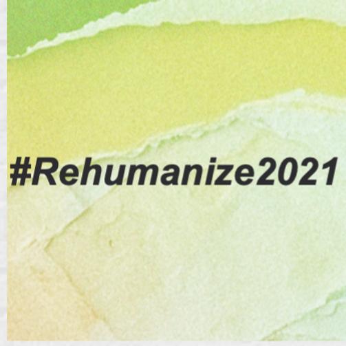 #Rehumanize2021