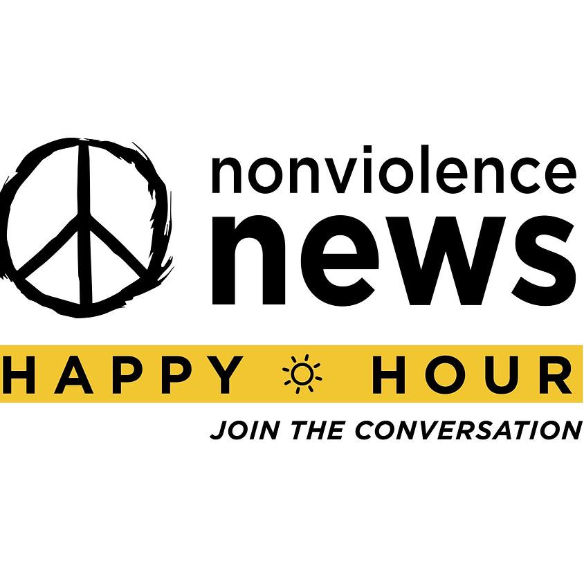 Nonviolence News Happy Hour