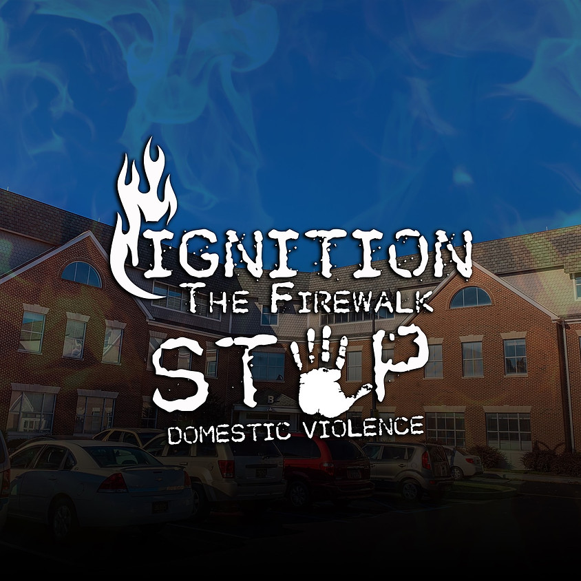 Ignition the Firewalk: Stop the Violence (Domestic Violence Awareness)