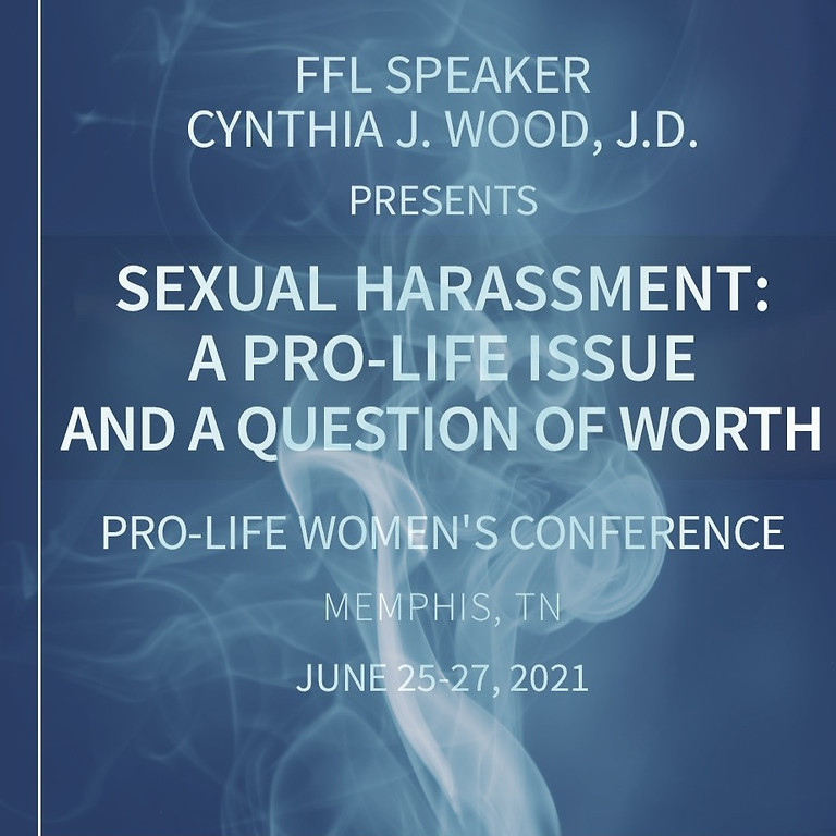 Sexual Harassment: A Pro-Life Issue and A Question of Worth