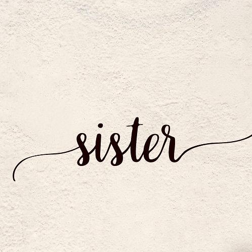 SISTER (Letter Tribute)