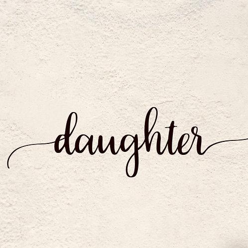 DAUGHTER (Letter Tribute)