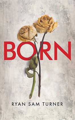 Born - A Novel (Paperback)