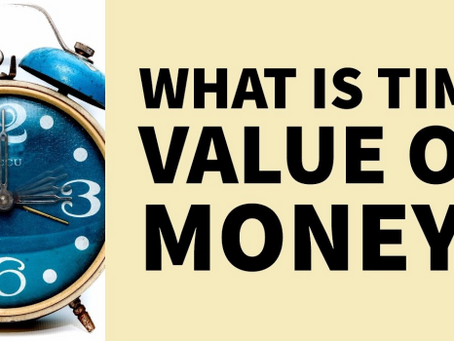 The Time Value of Money Explained!