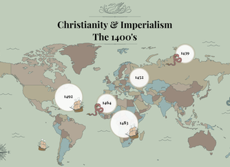 Christianity & Imperialism: The 1400's