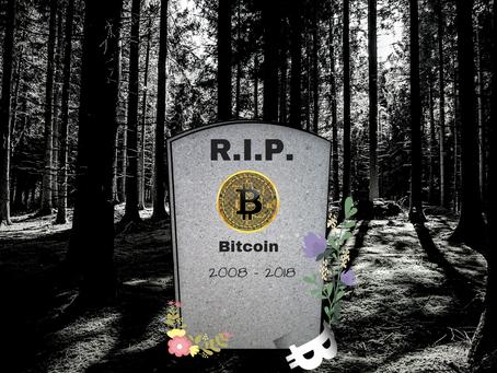 Bitcoin ist tot! Ihr hattet Recht.