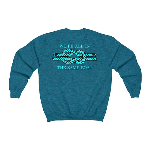 """We're All In The Same Boat"" Sweatshirt"