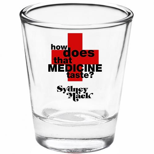 """Medicine"" Shot Glass"
