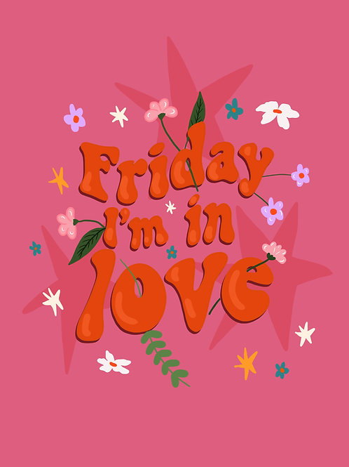 Friday I'm in Love Print A5