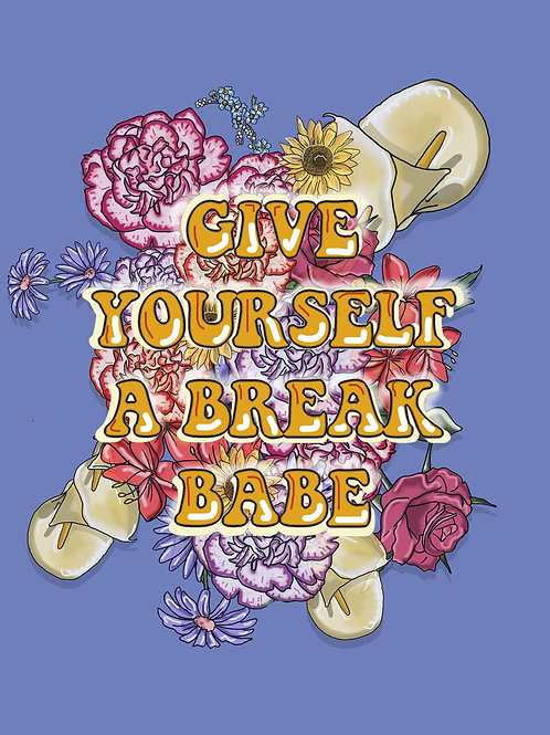 SAMPLE SALE- Give Yourself a Break Print A4