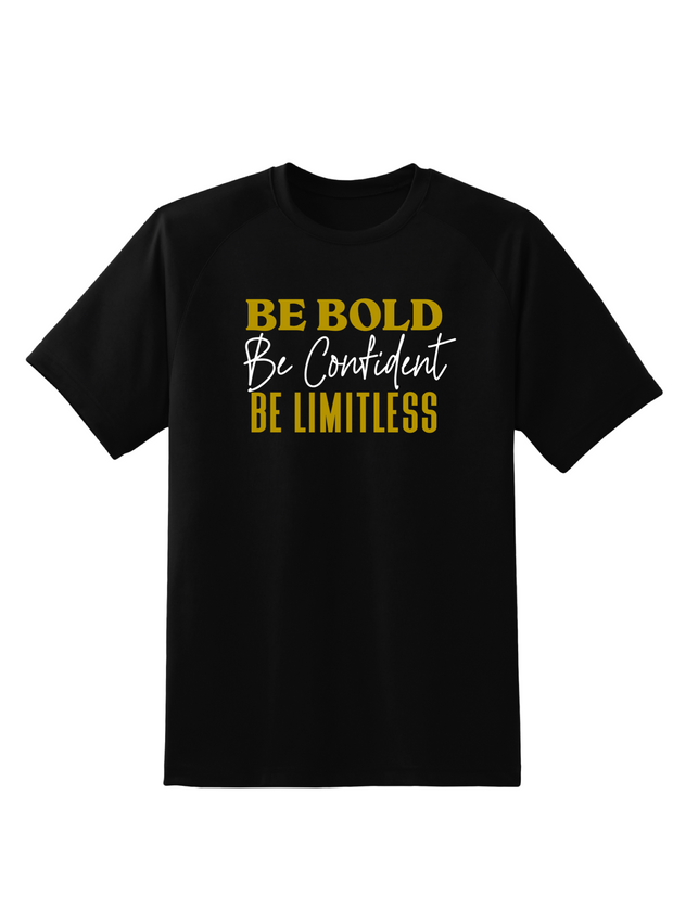 Be Bold T-Shirt