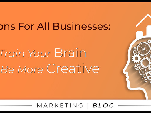 Lessons For All Businesses: Train Your Brain To Be More Creative