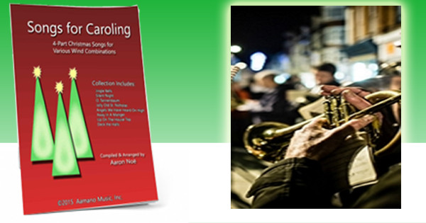 Songs for caroling by Aaron Noe - 4-Part Band Arrangements Mixed instrumentation