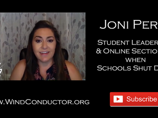 Joni Perez:  Engaging Student Leadership and Online Sectionals when Schools Shut Down