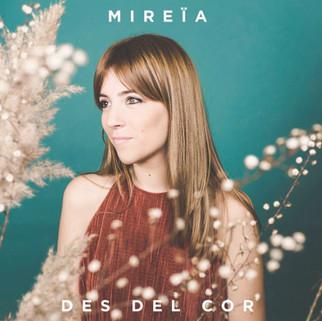Mireïa - Des Del Cor
