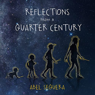 Abel Sequera - Reflections From A Quarter Century