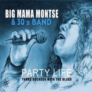 Big Mama Montse & The 30´s Band - Party Life