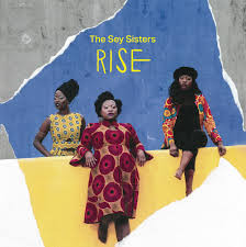 THE SEY SISTERS - RISE