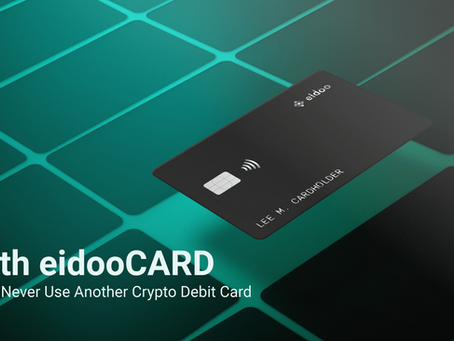 With eidooCARD, You'll Never Use Another Crypto Debit Card. Here's Why!