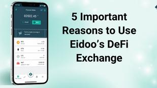 5 Important Reasons to Use Eidoo's DeFi Exchange