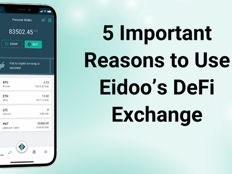 5 Important Reasons to Use Eidoo's DeFi Exchange