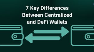 7 Major Differences Between Centralized and DeFi Wallets