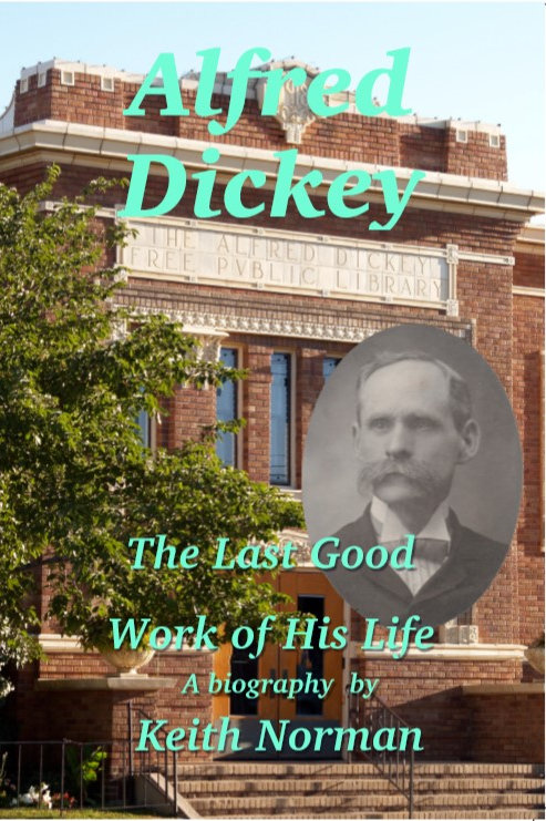 Alfred Dickey: The Last Good Work of His Life