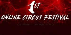 FIRST ONLINE CIRCUS FESTIVAL! (tout est dans le titre...)