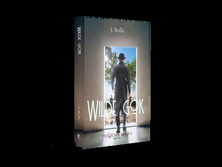 WORDT VERWACHT! - Wilde gok, de nieuwste thriller van J. Bollé.
