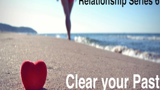 Relationship 6 Clear your Past Relationship Partners