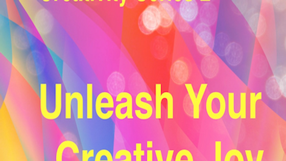 Creativity Series 2 Unleash Your Creative Joy!