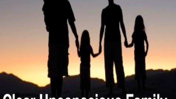 Family 4 - Clear Unconscious Family Agreements