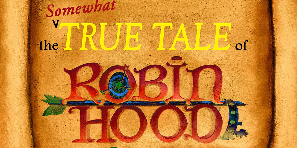 """""""The Somewhat True Tale of Robin Hood"""""""